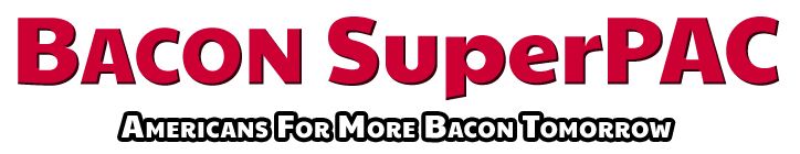 Bacon SuperPAC - AMERICANS FOR MORE BACON TOMORROW
